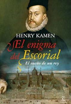 El enigma del Escorial de [Kamen, Henry]