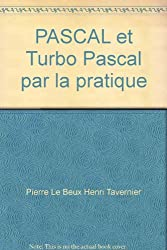 PASCAL et Turbo Pascal par la pratique