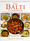 The Balti Cookbook: Fast, Simple and Delicious Stir-fry Curries (Creative Cooking Library)