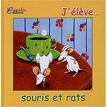J'élève... souris et rats