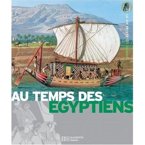 Au temps des Egyptiens : De la Ire dynastie à la conquête d'Alexandre