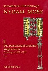 Nydam Mose: Die Personengebundenen Gegenstande: Grabungen 1989-1999 (Jysk Arkaeologisk Selskabs Skrifter)