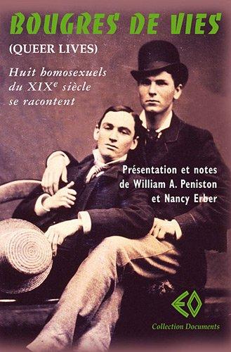 Bougres de vies : Huit homosexuels du XIXe siècle se racontent