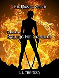 Running the Gauntlet: The Missing Shield, Episode 4