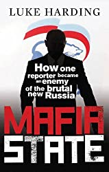 Mafia State: Spies, Surveillance and Russia's Secret Wars by Luke Harding (2012-02-01)
