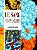 LE SANG. Dictionnaire encyclopédique
