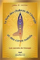 LIVRE DES CHAKRAS DE L'ENERGIE