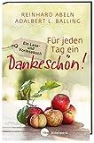 Für jeden Tag ein Dankeschön! - Großdruck: Ein Lese- und Vorlesebuch - Reinhard Abeln, Adalbert L. Balling