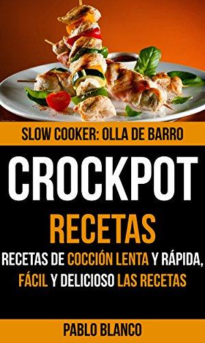 Crockpot: Crockpot Recetas: Recetas cocción lenta