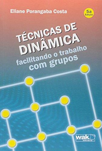 Técnicas de Dinâmica Facilitando o Trabalho com Grupos