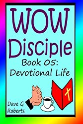 WOW Disciple, Book 05: Devotional Life