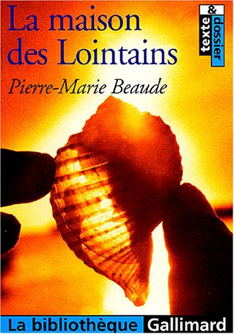 La Maison des Lointains par Pierre-Marie Beaude