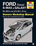 Ford S Max & Galaxy Diesel Owners Workshop Manual: 2006-2015