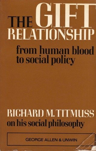 The Gift Relationship: From Human Blood to Social Policy by Richard M. Titmuss (1971-01-21)