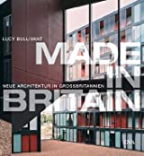 Made in Britain: Neue Architektur in Großbritannien