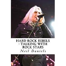 Hard Rock Rebels - Talking With Rock Stars