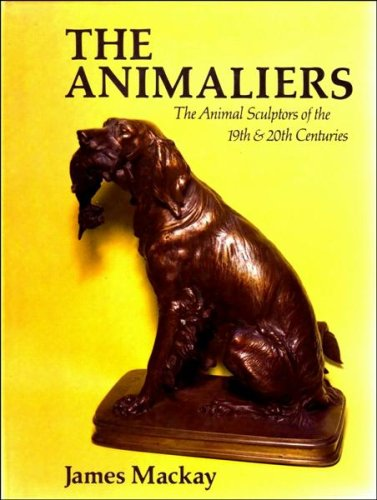 The animaliers: The animal sculptors of the 19th & 20th centuries