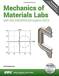 Mechanics of Materials Labs with SOLIDWORKS Simulation 2015 by Huei-Huang Lee (22-Apr-2015) Perfect Paperback