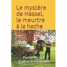 Le mystère de Hassel, le meurtre à la hache de Camille KOLBER.