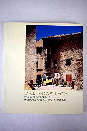 La ciudad abstracta 1966: el nacimiento del museo de arte abstracto español