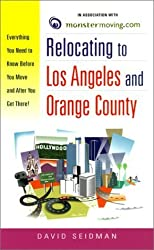 Relocating to Los Angeles and Orange County: Everything You Need to Know Before You Move and After You Get There! by David Seidman (2000-07-27)