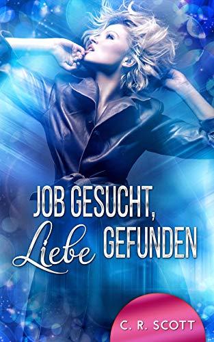 Buchseite und Rezensionen zu 'Job gesucht, Liebe gefunden' von C. R. Scott
