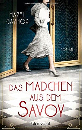 Gaynor, Hazel: Das Mädchen aus dem Savoy