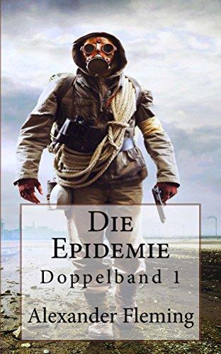 Die Epidemie (Zombie Thriller) - Doppelband I (Zombie-epidemie)