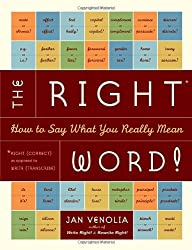 The Right Word: How to Say What You Really Mean