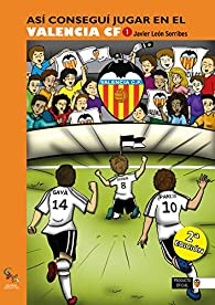 Así conseguí jugar en el Valencia CF 1 par  Javier León Sorribes