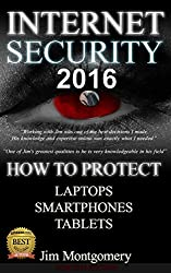Internet Security 2016: Security & Privacy On Laptops, Smartphones & Tablets (English Edition)