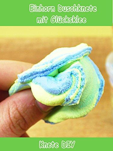 Clip: Einhorn Duschknete mit Glücksklee - Knete DIY
