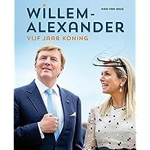 Willem-Alexander vijf jaar koning 2013-2018