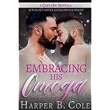 Embracing His Omega: M/M Non-Shifter Alpha/Omega MPREG (Cafe Om Book 1) (English Edition)
