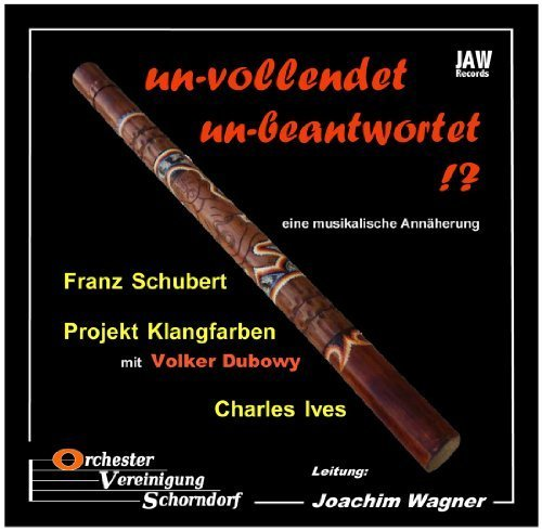 """UNVOLLENDET - UNBEANTWORTET?!"" --- F. SCHUBERT: Sinfonie h-moll ""Unvollendete"" D 759 mit eingeschobenem Andante aus D 936A --- V. DUBOWY: Projekt Klangfarben (Trompete Didgeridoo Stimme) --- Ch. IVES: ""The unanswered Question"" /// Volker Dubowy (Projekt Klangfarben) /// Joachim Wagner (Dirigent) /// Orchestervereinigung Schorndorf"