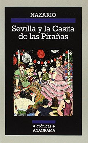 Sevilla y la casita de las pirañas (CRÓNICAS)