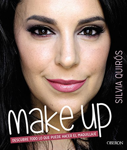 Make Up. Descubre todo lo que puede hacer el maquillaje (Libros Singulares)