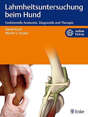 Lahmheitsuntersuchung beim Hund: Funktionelle Anatomie, Diagnostik und Therapie
