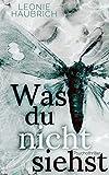 Was du nicht siehst: Psychothriller (kindle edition)