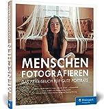 Menschen fotografieren: Inspirierende Projekte für Ihre Porträtfotografie