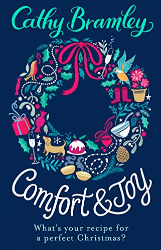 Comfort and Joy: A feel-good Christmas short story full of romance and surprises! by [Bramley, Cathy]
