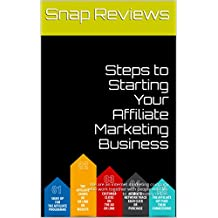 Steps to Starting Your Affiliate Marketing Business: How to make money online affiliate marketing start your online affiliate business today! (English Edition)