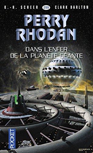 Perry Rhodan n°299 - Dans l'enfer de la planète géante