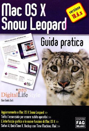 Mac OS X Snow Leopard. Guida pratica (Pro DigitalLifeStyle) por G. Guido Zurli