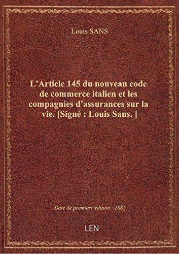 L'Article 145 du nouveau code de commerce italien et les compagnies d'assurances sur la vie. [Signé