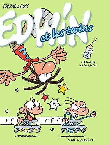 Edwin et les Twins - Tome 02 : Tsunamis à roulettes (French Edition) -