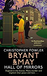 Bryant & May – Hall of Mirrors: (Bryant & May Book 16)