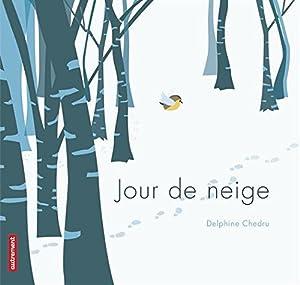 vignette de 'Jour de neige (Delphine Chedru)'