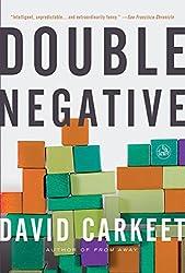 Double Negative: A Novel by David Carkeet (2010-02-23)