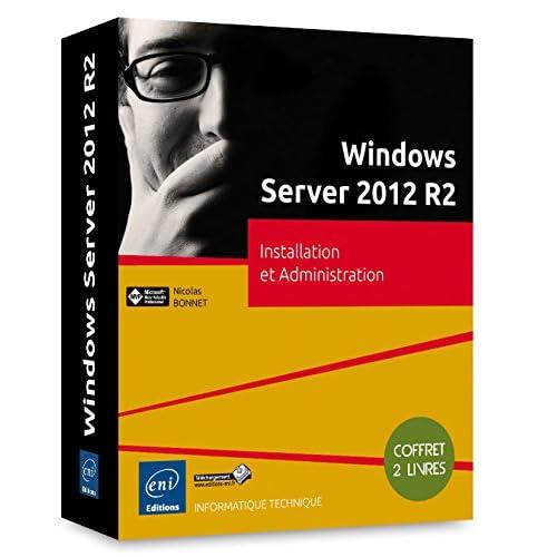 Windows Server 2012 R2 - Coffret de 2 livres : Installation et Administration
